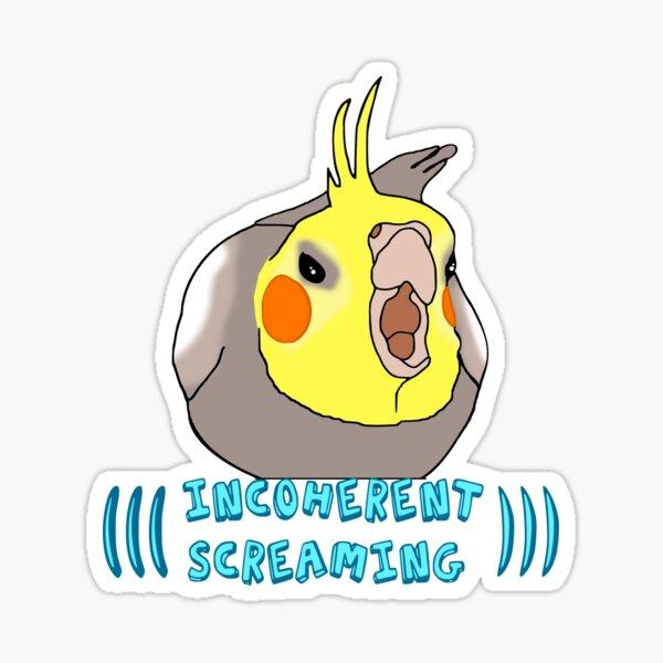 ((( incoherent screaming ))) -  cockatiel Sticker