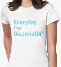Everyday I'm Dissertatin' (Blue) Womens Fitted T-Shirt