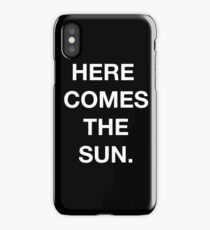 HERE COMES THE SUN - Black Tee iPhone Case/Skin