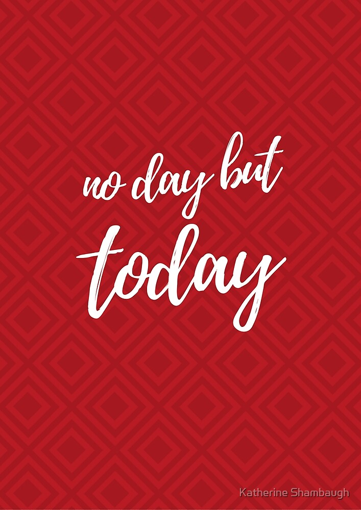 No day but today by Katherine Shambaugh