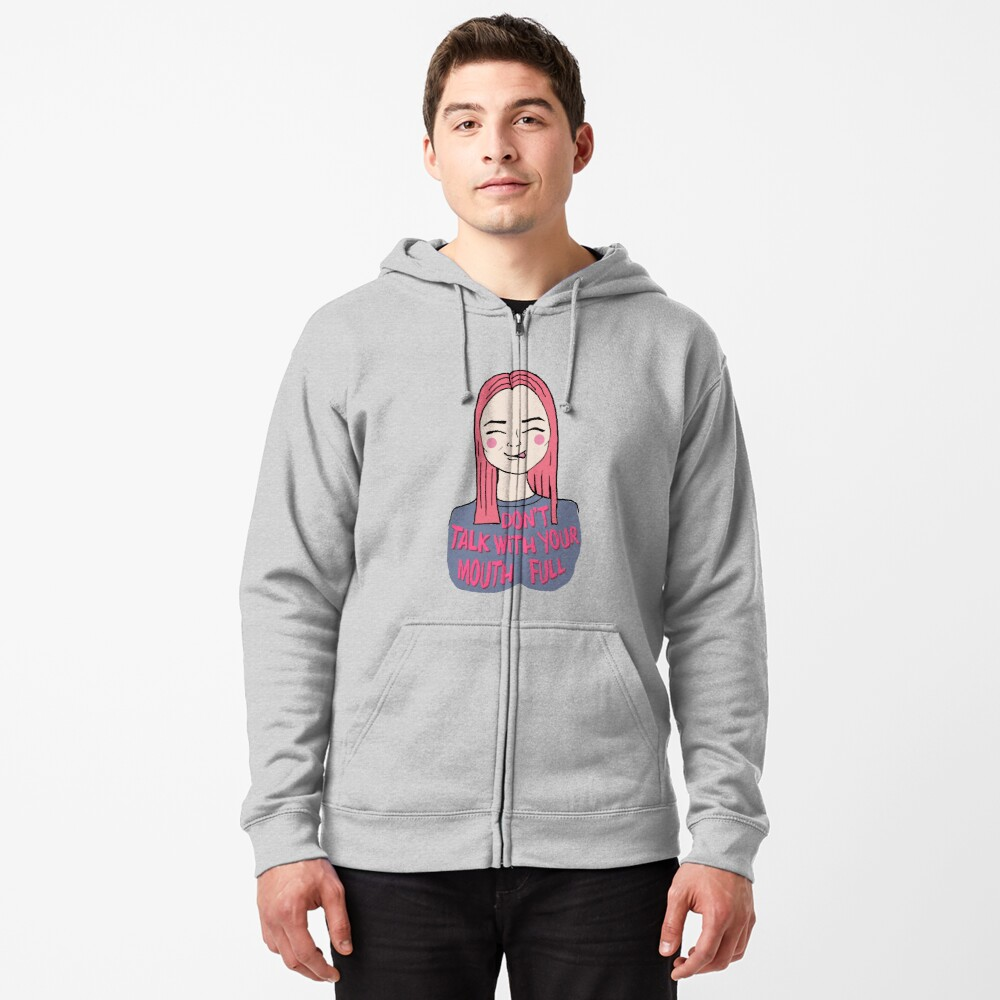 Don't talk with your mouth full - Pattern  Zipped Hoodie