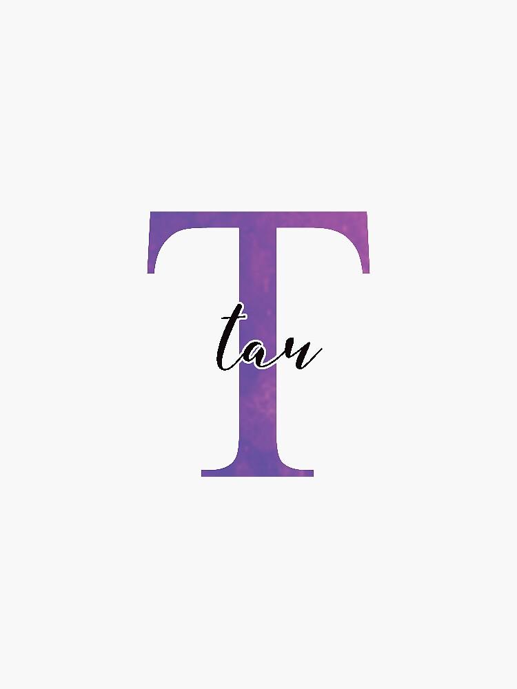tau sticker: greek letter sorority stickers  by sampalahnukart
