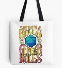 Initiative rolls not Gender roles Tote Bag