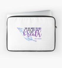 Lana Parrilla Quote - You Are Where You Need To Be... Laptop Sleeve