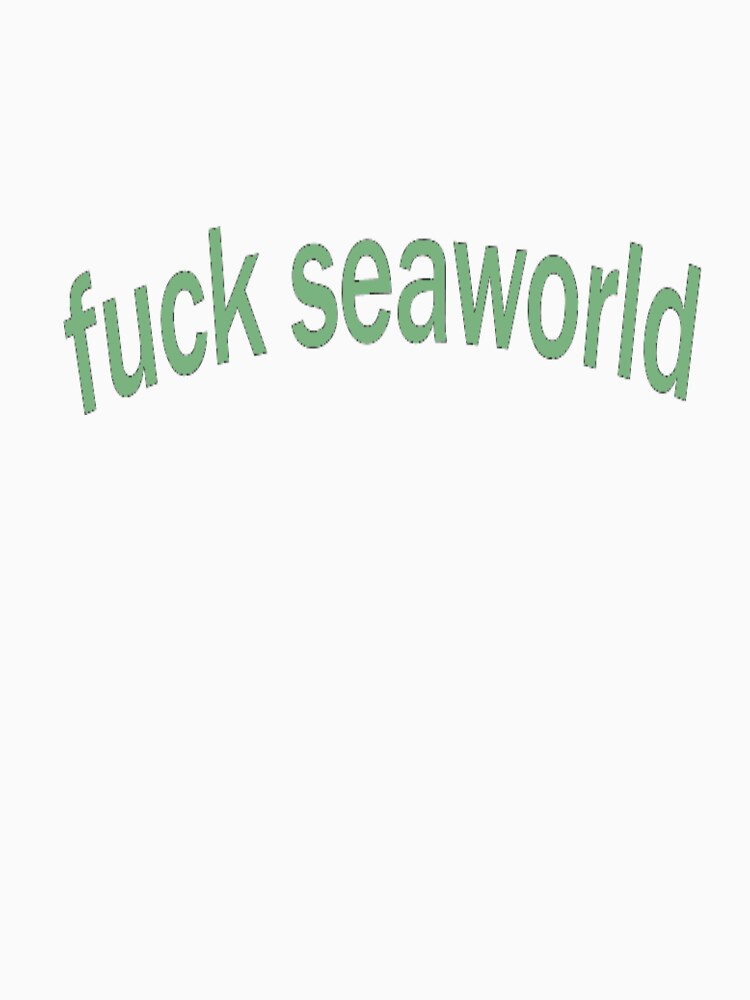 Fuck Seaworld by whatsupimariel