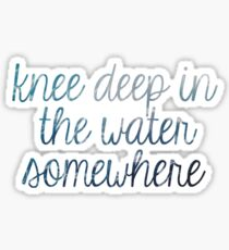 Knee Deep in the Water Waves Sticker