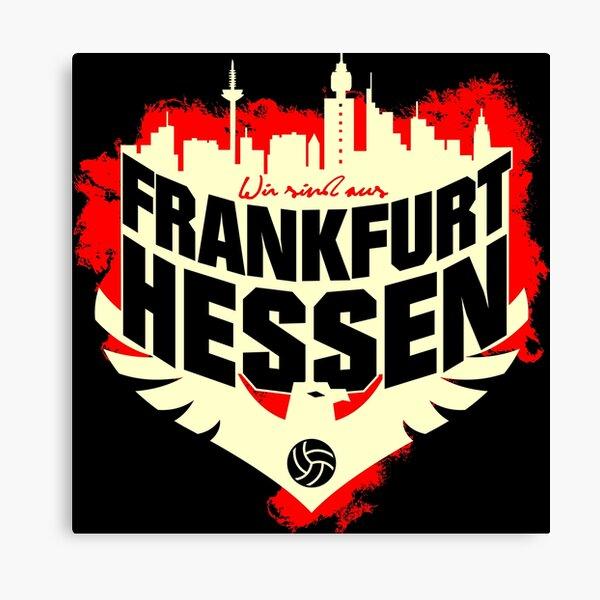 WIR SIND AUS FRANKFURT HESSEN - EINTRACHT Canvas Print
