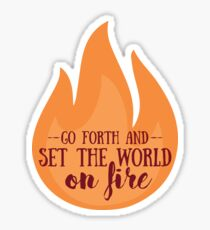 SET THE WORLD ON FIRE Sticker