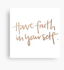 Have Faith in Yourself - Gold Foil Canvas Print
