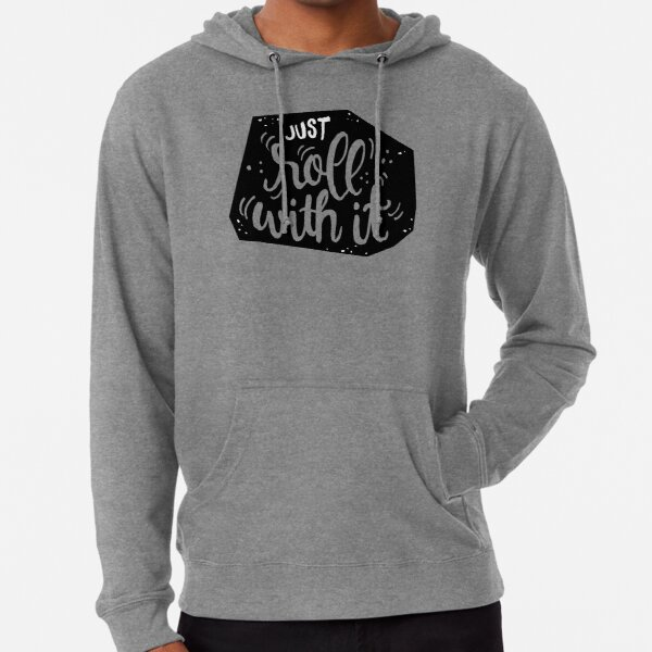 Just roll with it - Black Lightweight Hoodie