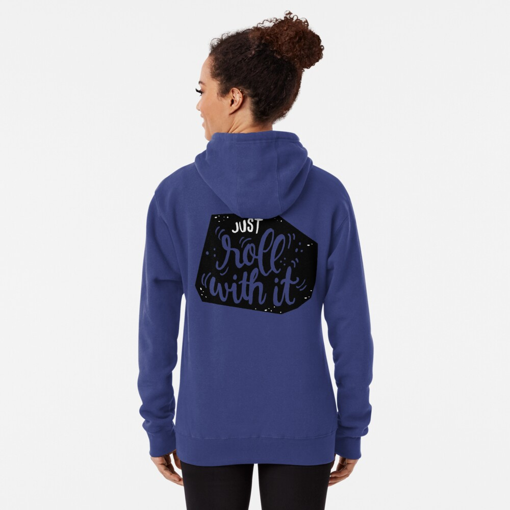 Just roll with it - Black Pullover Hoodie