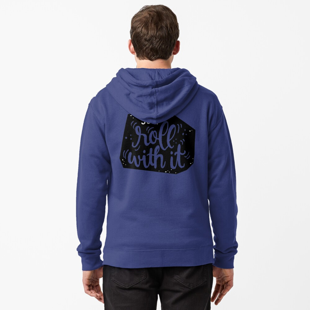 Just roll with it - Black Zipped Hoodie