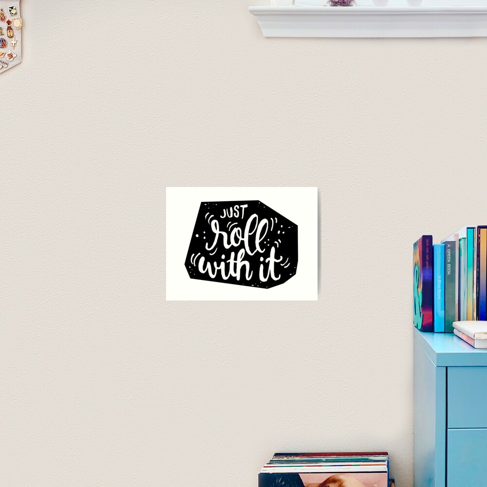 Just roll with it - Black Art Print