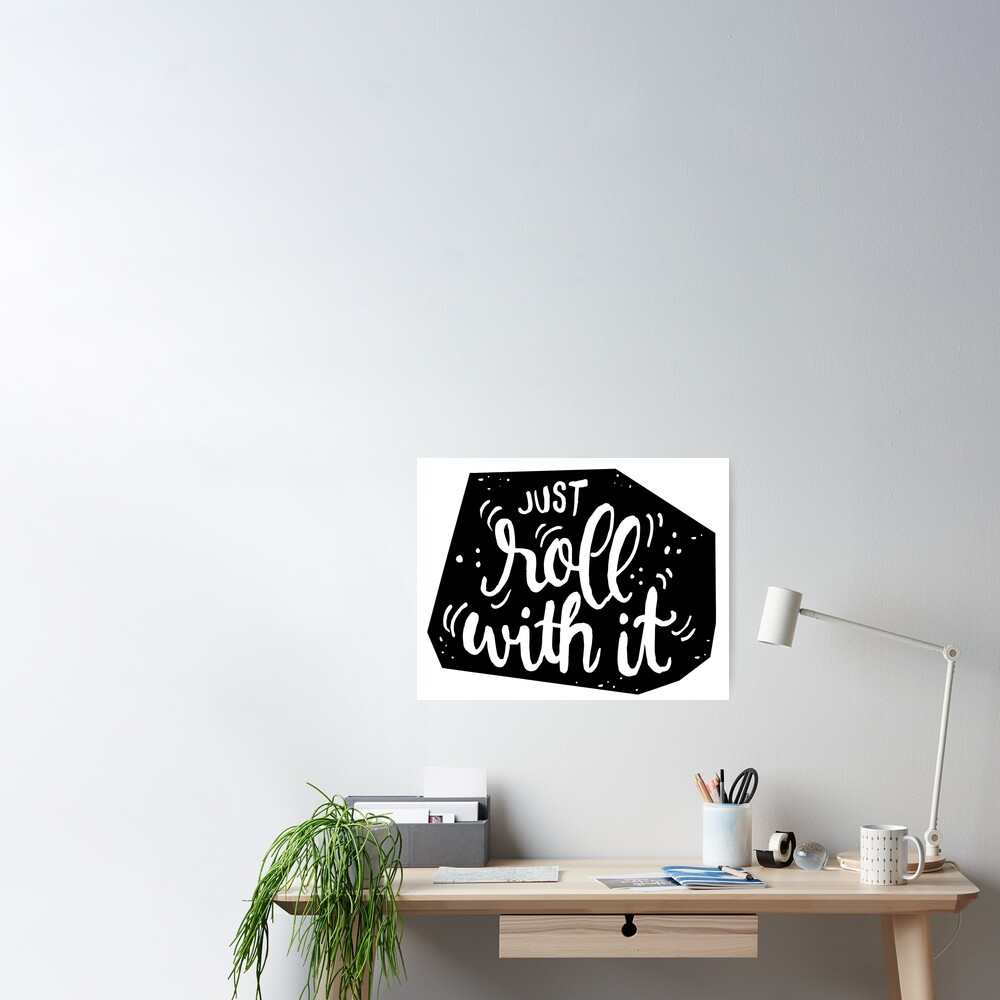 Just roll with it - Black Poster