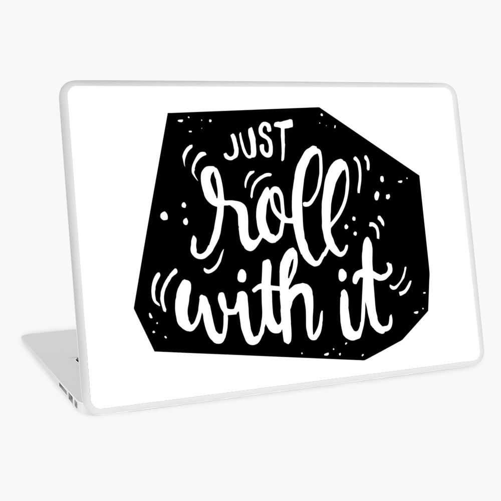 Just roll with it - Black Laptop Skin