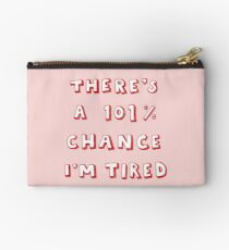101% Chance I'm Tired | Red Zipper Pouch