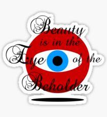 Eye of the Beholder Sticker