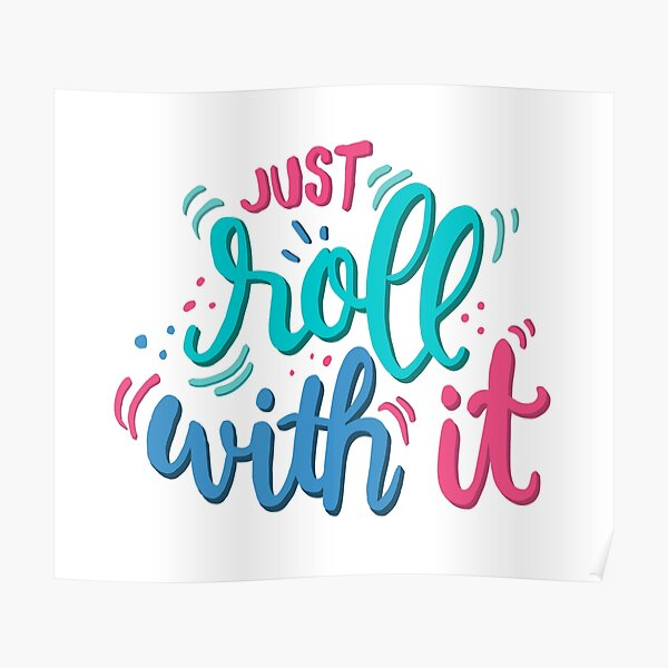 Just roll with it - Playful lettering Poster