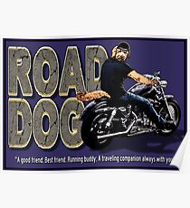 The Road Dog Defined Poster