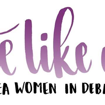 Debate Like a Girl - Bay Area Women in Debate  by heyitsjelly