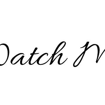 Watch Me by SavannahHinde