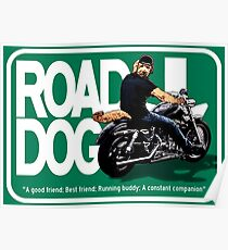 The Road Dog Highway Sign Poster