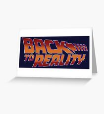 Back To Reality Greeting Card