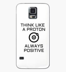 Think Like A Proton And Stay Positive Shirt Funny Wall Art Poster Mug Gifts Case/Skin for Samsung Galaxy