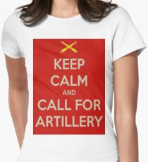 Keep Calm and Call for Artillery Womens Fitted T-Shirt