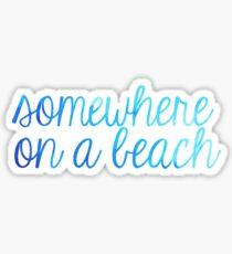 Irgendwo am Strand Blue Ombre Sticker