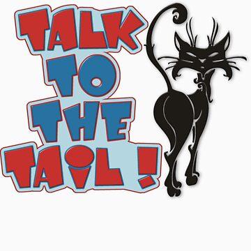 TALK TO THE TAIL! by Stitcherladyxx