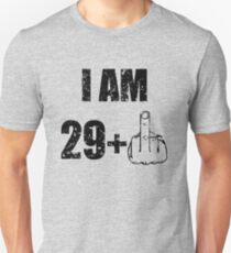 1ddf90d72 I am 29+1, 30 years old funny saying shirt Slim Fit T-