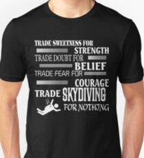Trade Skydiving For Nothing T Shirt T-Shirt