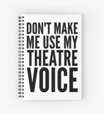 Cuaderno de espiral no me hagas usar mi voz de teatro