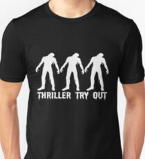 Thriller try out Unisex T-Shirt
