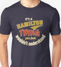 It's a Hamilton thing you just wouldn't understand T-Shirt