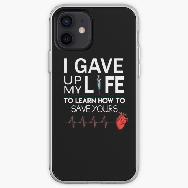 Gave Up My Life To Save Yours Nurse Shirt iPhone Soft Case
