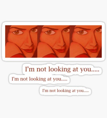 I'm not looking at you...Tshirt Sticker