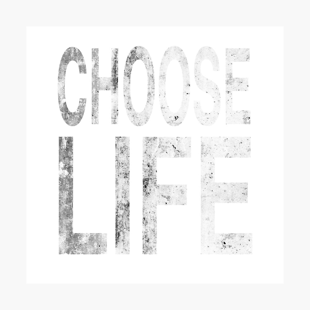 Choose life | Wham | Quote Photographic Print