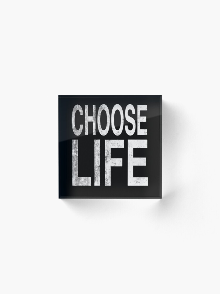 Alternate view of Choose life | Wham | Quote Acrylic Block