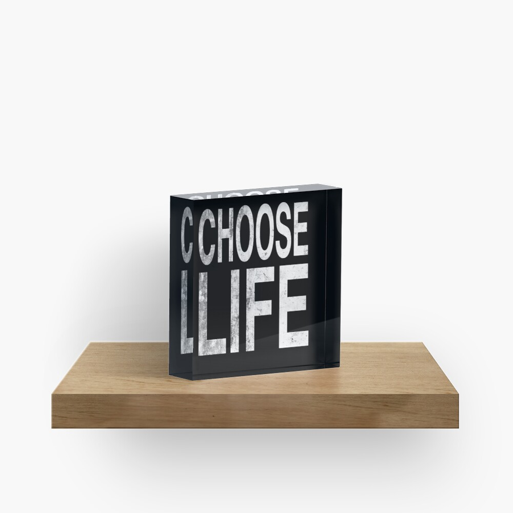 Choose life | Wham | Quote Acrylic Block