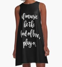 Music Food of love   Quote Shakespeare A-Line Dress