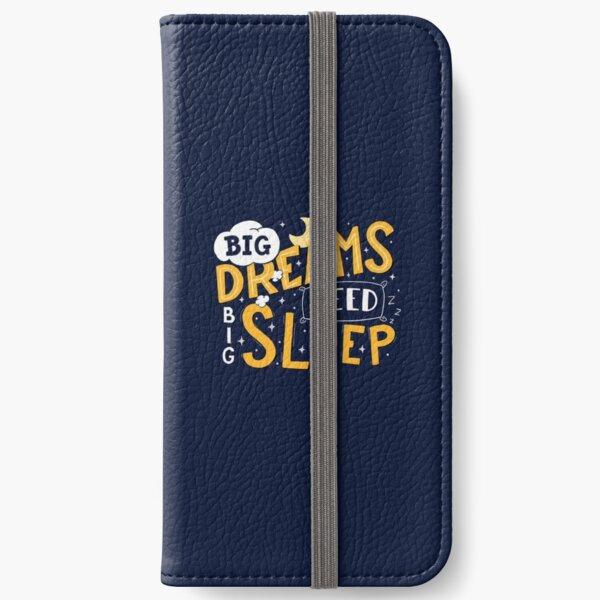 Big dreams need big sleep - Night iPhone Wallet