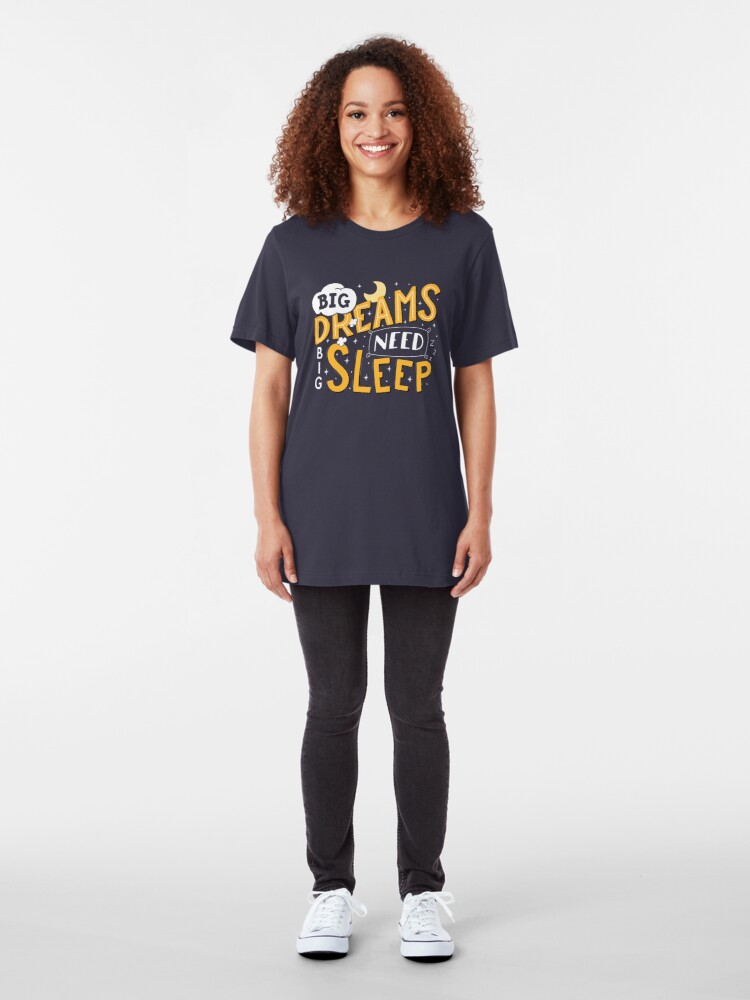 Alternate view of Big dreams need big sleep - Night Slim Fit T-Shirt