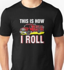 This is how I roll fire truck - firemen T-Shirt