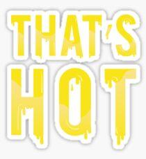 THAT'S HOT Sticker