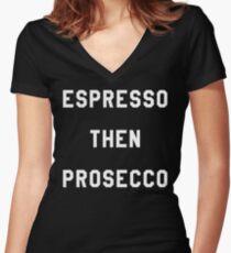 ESPRESSO THEN PROSECCO Women's Fitted V-Neck T-Shirt