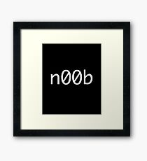 Noob - Nerd Geek Video Games Play Station Xbox PC Gamer Framed Print