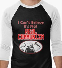 I Can't Believe It's Not Real Communism Men's Baseball ¾ T-Shirt