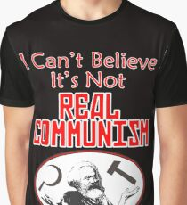 I Can't Believe It's Not Real Communism Graphic T-Shirt
